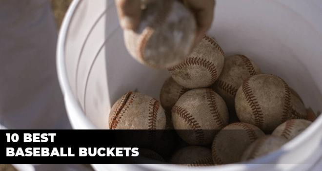 10 Best Baseball Buckets