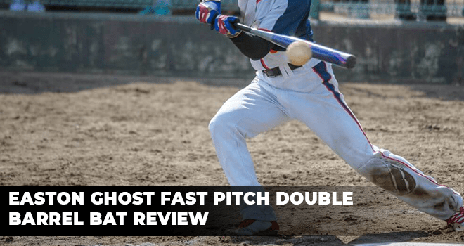 Easton Ghost Fast Pitch Double Barrel Bat Review
