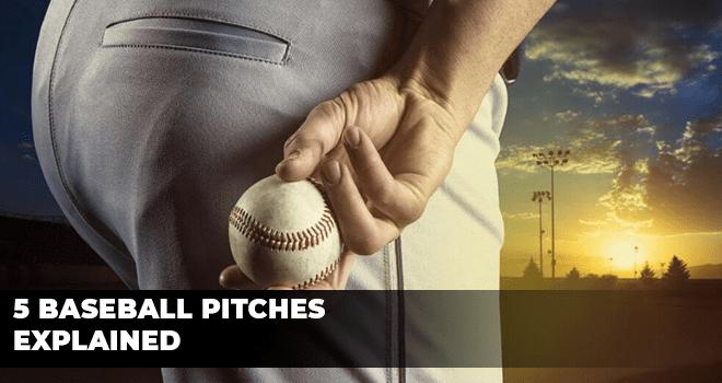 Baseball Pitches Explained