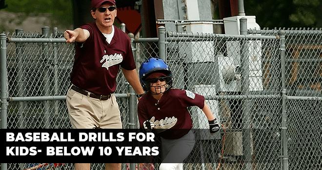 Baseball Drills for Kids- Below 10 Years