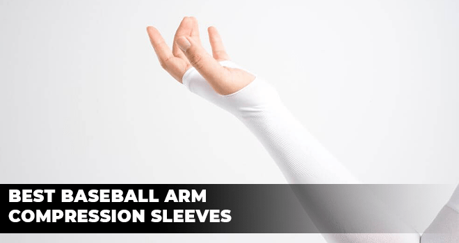Best Baseball Arm Compression Sleeves