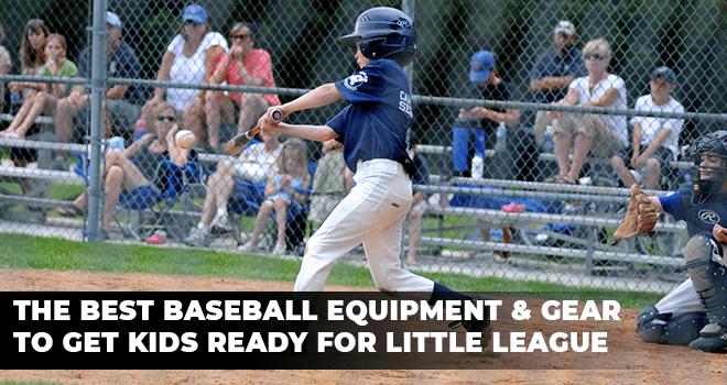 Best Baseball Equipment & Gear to Get Kids Ready for Little League