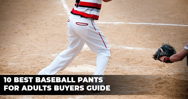 Best Baseball Pants for Adults Buyers Guide