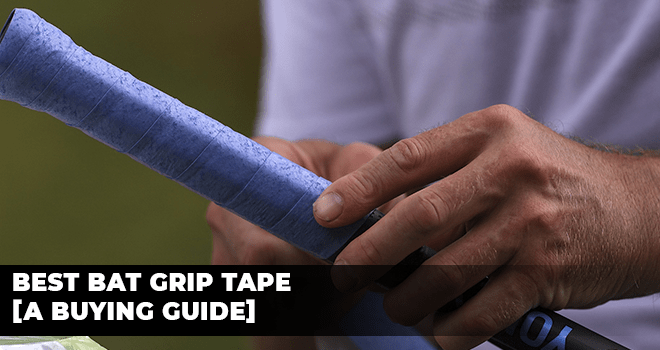 Best Bat Grip Tape A Buying Guide