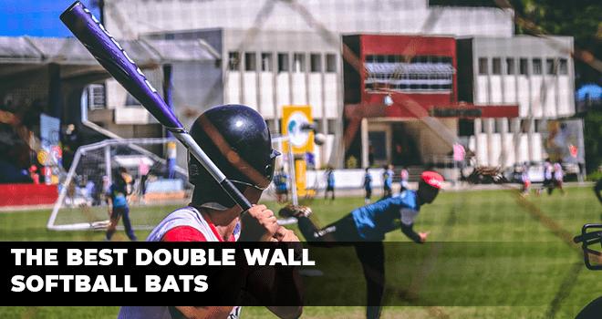 Best Double Wall Softball Bats