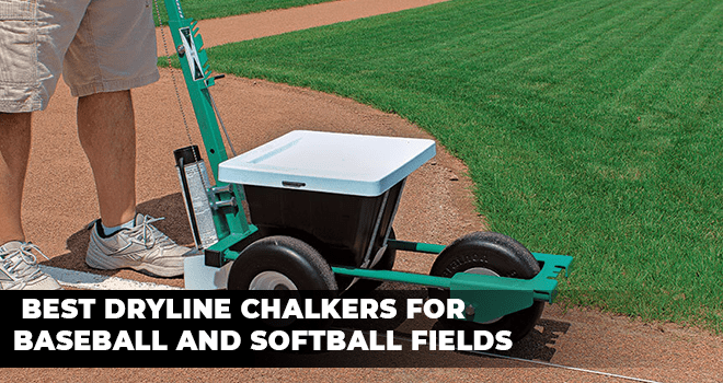 Best Dryline Chalkers for Baseball and Softball Fields