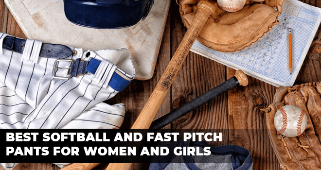 Best Softball and Fast Pitch Pants for Women and Girls
