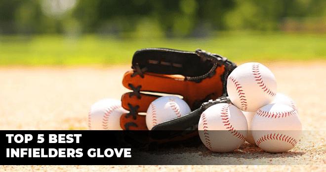 Top 5 Best Infielders Glove