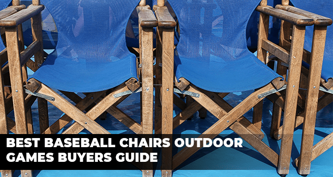 Best Baseball Chairs Outdoor games Buyers Guide