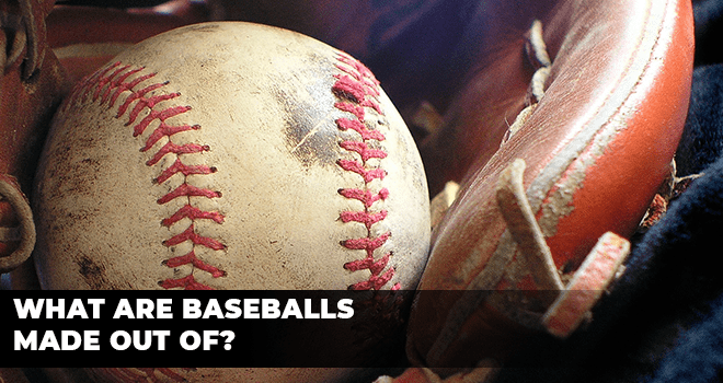 What are Baseballs Made Out Of