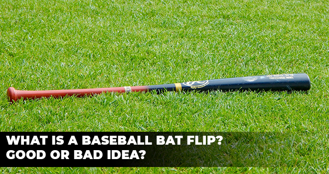 C:\Users\offic\Google Drive\Chris Kennedy\2021\4. April 2021\Baseball April 2021\Drafted\Featured Images Added\2. What is a Baseball Bat Flip Good or Bad Idea